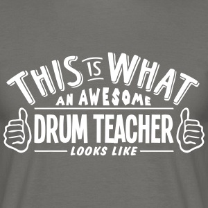 awesome drum teacher looks like pro desi - Men's T-Shirt