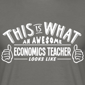awesome economics teacher looks like pro - Men's T-Shirt