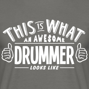 awesome drummer looks like pro design - Men's T-Shirt