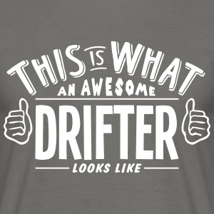 awesome drifter looks like pro design - Men's T-Shirt