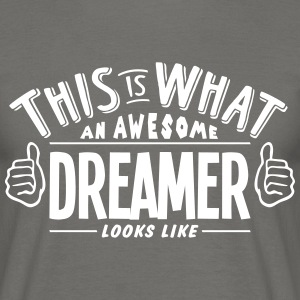awesome dreamer looks like pro design - Men's T-Shirt