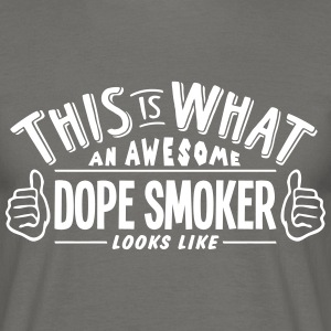 awesome dope smoker looks like pro desig - Men's T-Shirt