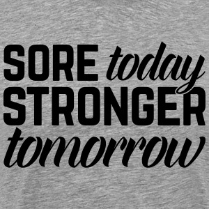 Stronger Tomorrow Gym Quote T-shirts - Mannen Premium T-shirt