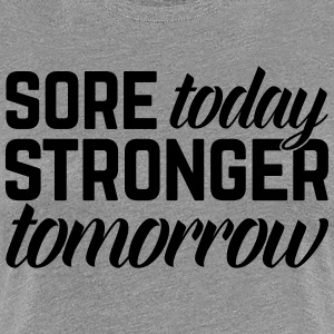 Stronger Tomorrow Gym Quote T-Shirts - Frauen Premium T-Shirt