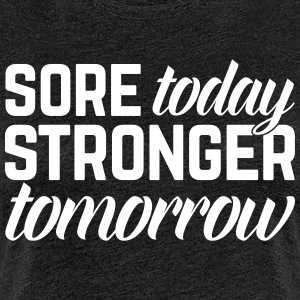 Stronger Tomorrow Gym Quote T-Shirts - Women's Premium T-Shirt