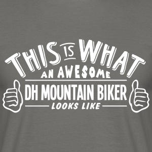 awesome dh mountain biker looks like pro - Men's T-Shirt