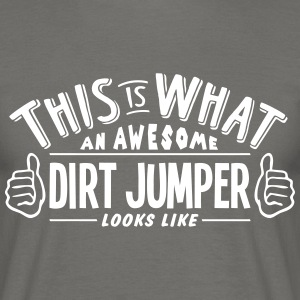 awesome dirt jumper looks like pro desig - Men's T-Shirt