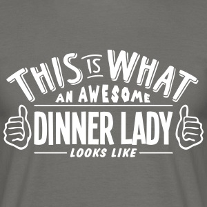 awesome dinner lady looks like pro desig - Men's T-Shirt