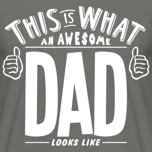 awesome dad looks like pro design - Men's T-Shirt