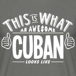 awesome cuban looks like pro design - Men's T-Shirt