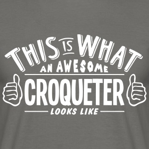 awesome croqueter looks like pro design - Men's T-Shirt