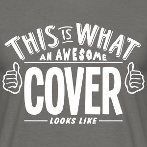 awesome cover looks like pro design - Men's T-Shirt