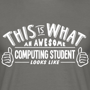 awesome computing student looks like pro - Men's T-Shirt
