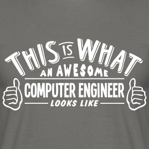 awesome computer engineer looks like pro - Men's T-Shirt