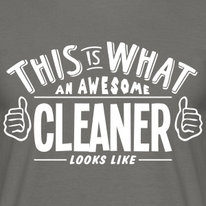 awesome cleaner looks like pro design - Men's T-Shirt