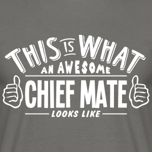 awesome chief mate looks like pro design - Men's T-Shirt