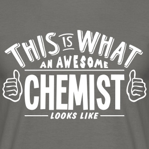 awesome chemist looks like pro design - Men's T-Shirt