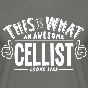 awesome cellist looks like pro design - Men's T-Shirt