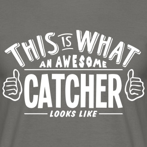 awesome catcher looks like pro design - Men's T-Shirt