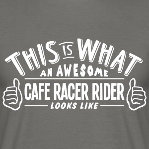 awesome cafe racer rider looks like pro  - Men's T-Shirt