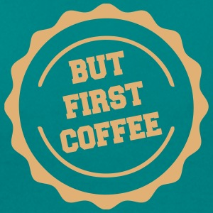 but_first_coffee_2 T-Shirts - Frauen T-Shirt