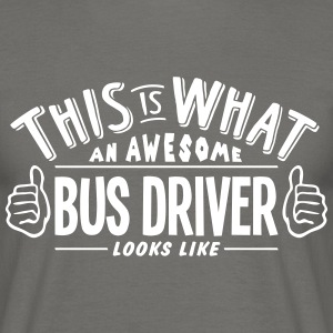 awesome bus driver looks like pro design - Men's T-Shirt