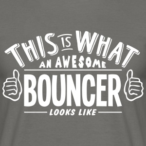 awesome bouncer looks like pro design - Men's T-Shirt