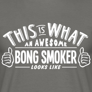 awesome bong smoker looks like pro desig - Men's T-Shirt