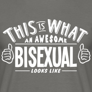 awesome bisexual looks like pro design - Men's T-Shirt