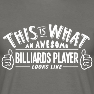 awesome billiards player looks like pro  - Men's T-Shirt
