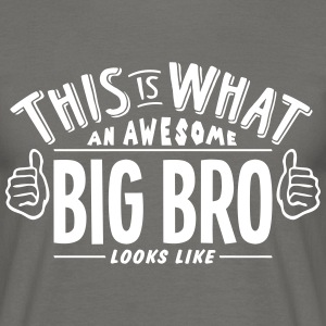 awesome big bro looks like pro design - Men's T-Shirt