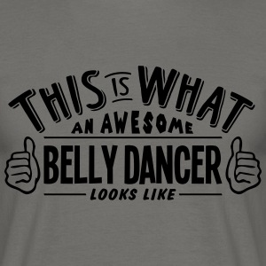 awesome belly dancer looks like pro desi - Men's T-Shirt
