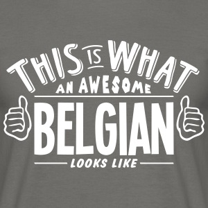 awesome belgian looks like pro design - Men's T-Shirt