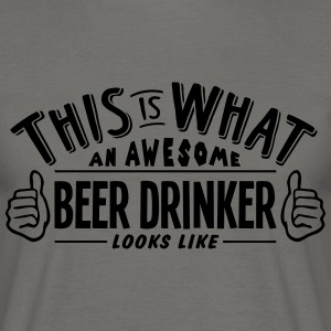 awesome beer drinker looks like pro desi - Men's T-Shirt