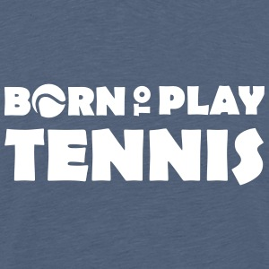 Born to play Tennis T-shirts - Premium-T-shirt tonåring