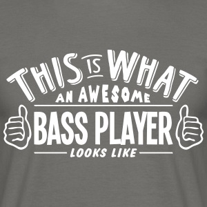 awesome bass player looks like pro desig - Men's T-Shirt