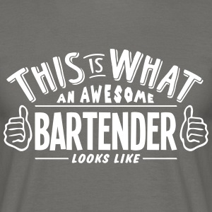 awesome bartender looks like pro design - Men's T-Shirt