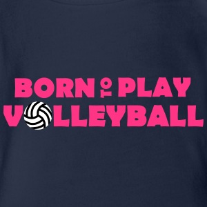 Born to play Volleyball - Body bébé bio manches courtes