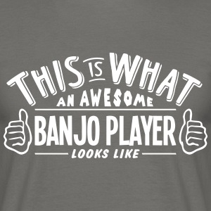 awesome banjo player looks like pro desi - Men's T-Shirt