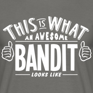 awesome bandit looks like pro design - Men's T-Shirt