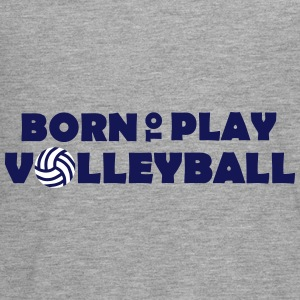 Born to play Volleyball - Teenager premium T-shirt med lange ærmer