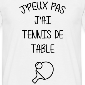 Tennis de table / Sport / Ping-Pong / J'peux pas T-Shirts - Men's T-Shirt