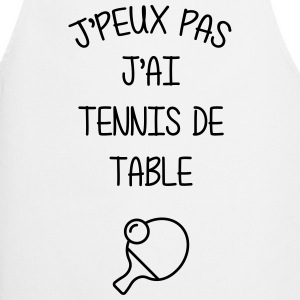Tennis de table / Sport / Ping-Pong / J'peux pas  Aprons - Cooking Apron