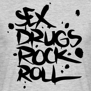 Sex, Drugs, Rock & Roll - Men's T-Shirt