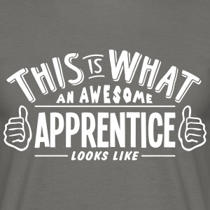 awesome apprentice looks like pro design - Men's T-Shirt