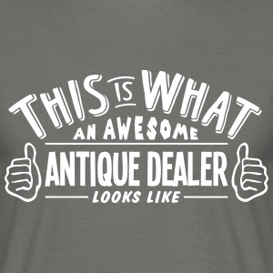 awesome antique dealer looks like pro de - Men's T-Shirt