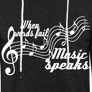 When words fail music speaks - Light Unisex Sweatshirt Hoodie