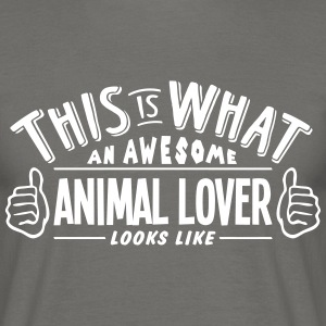 awesome animal lover looks like pro desi - Men's T-Shirt
