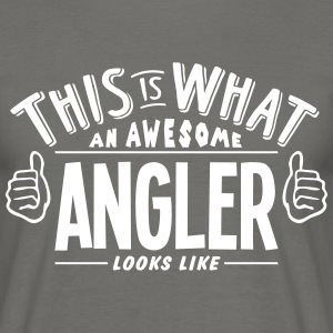 awesome angler looks like pro design - Men's T-Shirt