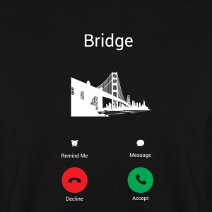 Bridge call Hoodies & Sweatshirts - Men's Sweatshirt